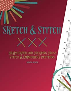 Sketch And Stitch: Graph Paper For Creating Cross Stitch And Embroidery  Patterns