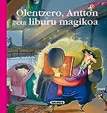 Olentzero, Antton eta liburua magikoa (Euskal ipuinak)