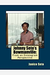 Johnny Seto's Bowmanville: From An Enneagram Perspective Kindle Edition