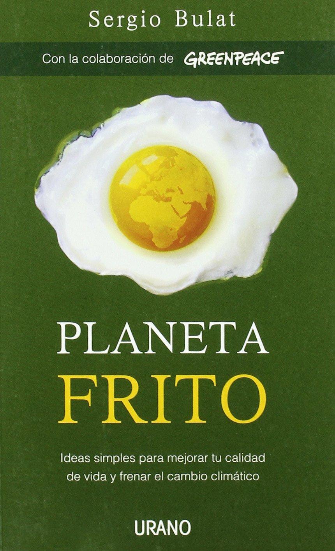 Download Planeta frito / Fried Planet (Spanish Edition) ebook