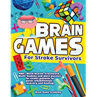 Brain Games for Stroke Survivors: 400+ Word Search, Crossword, Math, Sudoku and more Puzzles for Stroke Patients to…