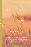 Self-Help for Your Nerves: Learn to relax and enjoy life again by overcoming stress and fear