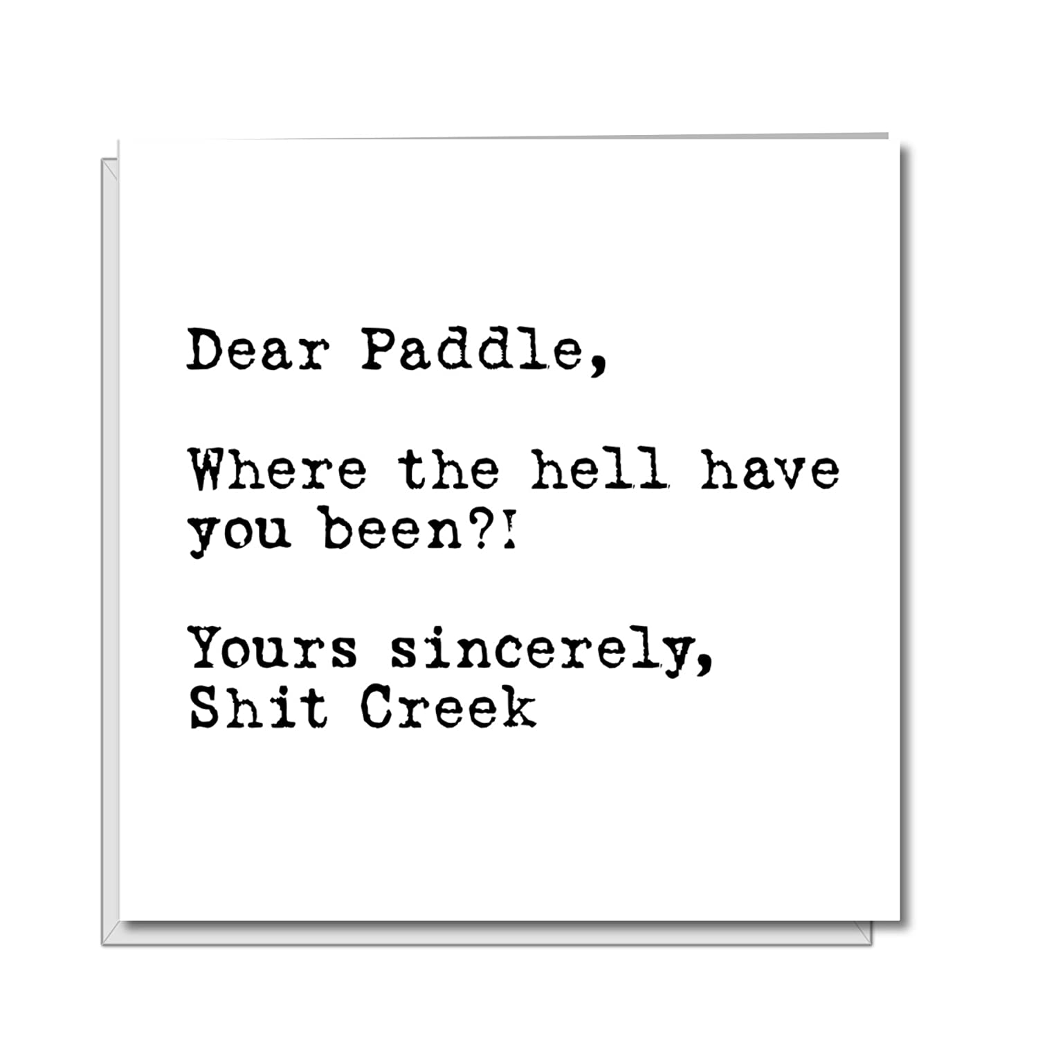 FUNNY CARD Birthday Boss Work Employee Family Friend Sh*t Creek Paddle Quote Pun Proverb