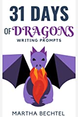 31 Days of Dragons: Writing Prompts (31 Days of Writing Prompts Book 1) Kindle Edition