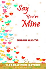 Say You're Mine (Happily Ever After Book 4) Kindle Edition