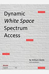 Dynamic White Space Spectrum Access Kindle Edition