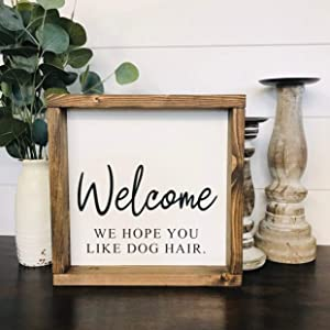 Baron56Daniel Welcome Dog Sign Welcome We Hope Like Dog Hair Dog Sign Cat Sign Pet Decor Entryway Table Decor Welcome Sign Front Door