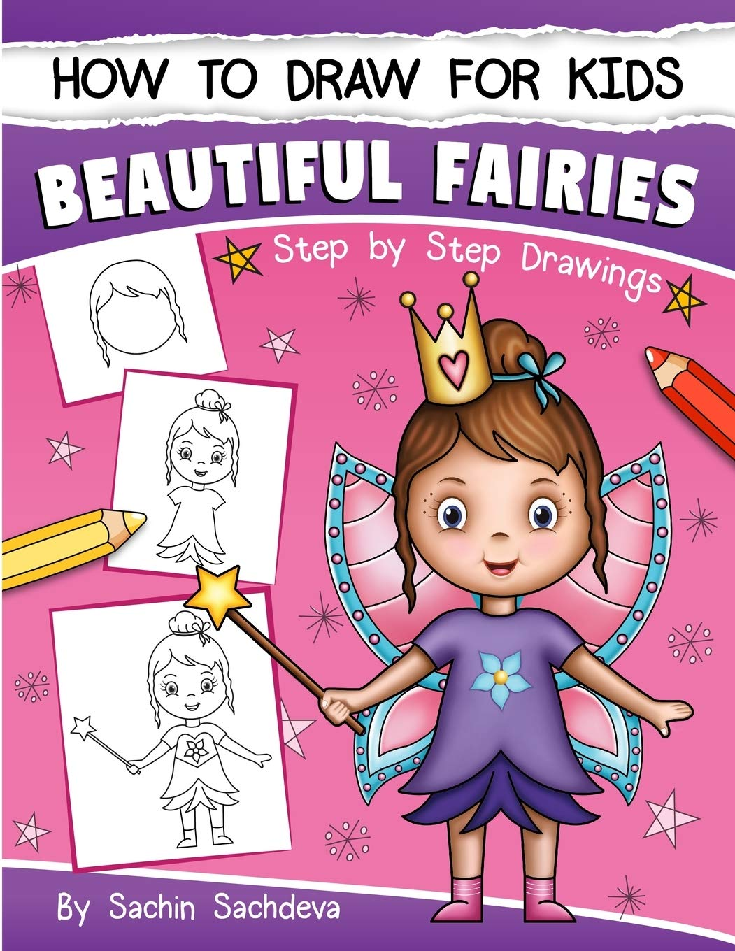 How To Draw For Kids A Girl S Guide To Drawing Beautiful Fairies