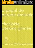 O papel de parede amarelo (Contos Estrangeiros Clássicos)
