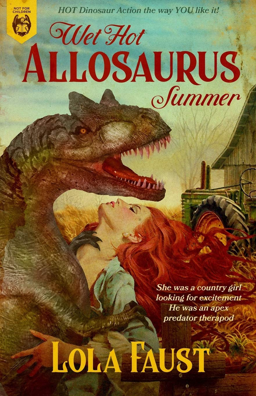 Amazon.com: Wet Hot Allosaurus Summer (9798682280384): Faust, Lola: Books