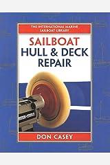 Sailboat Hull and Deck Repair (IM Sailboat Library) Kindle Edition