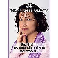 UNA STELLIN PRESTATA ALLA POLITICA NEL WEB 2.0