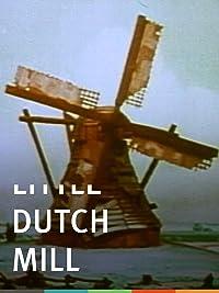 Little Dutch Mill