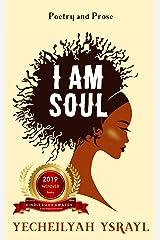 I am Soul Kindle Edition