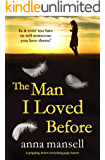 The Man I Loved Before: A completely gripping and heart-wrenching page turner