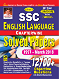 KIRAN'S SSC ENGLISH LANGUAGE CHAPTERWISE SOLVED PAPERS 1997 MARCH 2018 ENGLISH