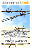 God is everywhere...even at your wits end!: hanging on while breaking free~ A booklet of hope, faith and love (English Edition)