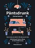 Pantsdrunk: Kalsarikanni: The Finnish Path to Relaxation