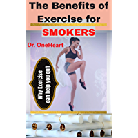 The Benefits of Exercise for Smokers: How exercise can help you quit smoking faster (Dr. Oneheart Health and Medicine…