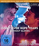 Don't Ever Wipe Tears Without Gloves [Blu-ray]