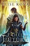 Failed Future (Air Awakens: Vortex Chronicles)