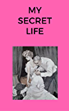 My secret life: (Complete 1-11 volumes)