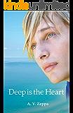 Deep is the Heart