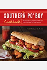 The Southern Po' Boy Cookbook: Mouthwatering Sandwich Recipes from the Heart of New Orleans Kindle Edition