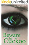Beware the Cuckoo: Two women, one man, and a buried secret....