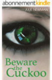 Beware the Cuckoo: Two women, one man, and a buried secret.... (English Edition)