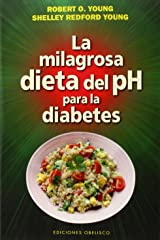 La milagrosa dieta del PH para la diabetes (Salud Y Vida Natural) (Spanish Edition) Paperback