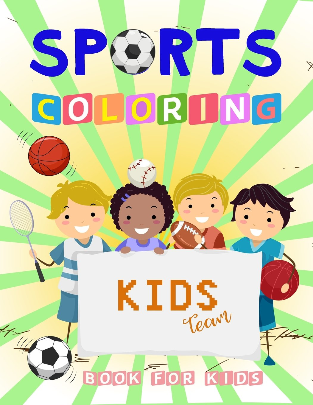 - SPORTS Coloring Book For Kids: A Fun Coloring Book Filled With