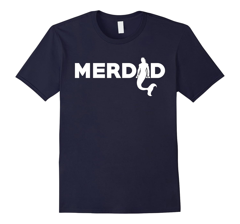 Mens Mens Merdad Shirt - Father of a Mermaid Daddys Mermaid-CD
