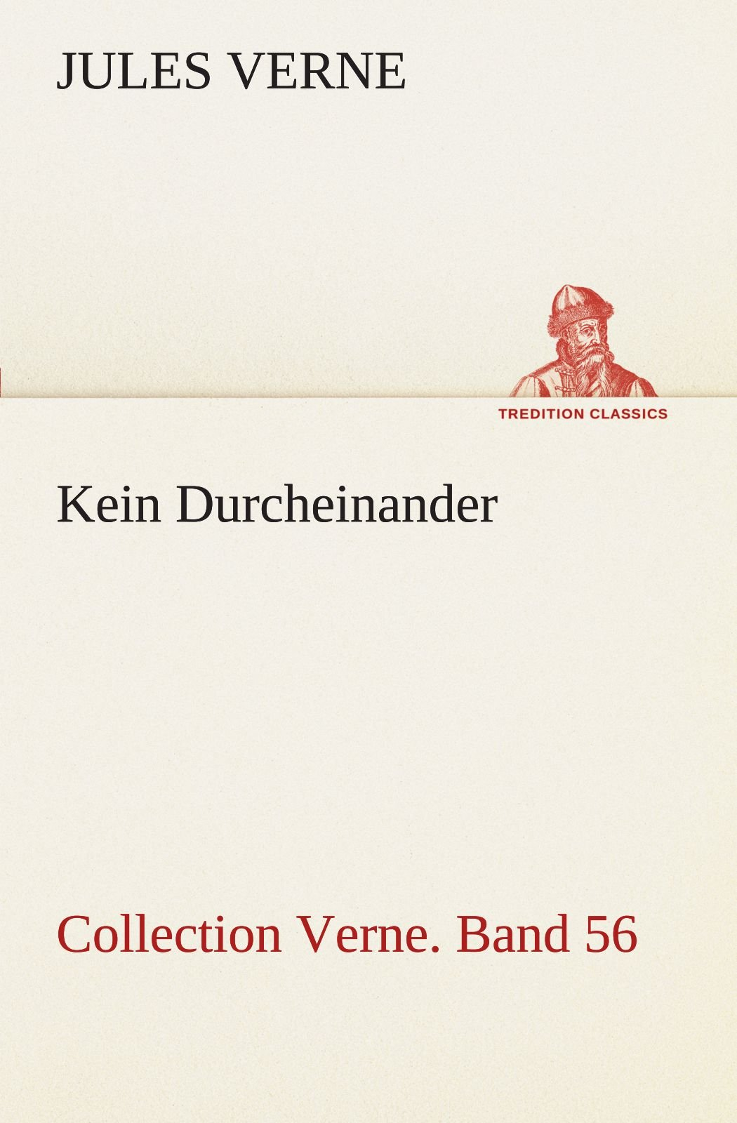 Download Kein Durcheinander: Collection Verne. Band 56 (TREDITION CLASSICS) (German Edition) ebook