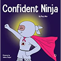 Confident Ninja: A Children's Book About Developing Self Confidence and Self Esteem
