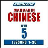 Pimsleur Chinese (Mandarin) Level 5: Learn to Speak and Understand Mandarin Chinese with Pimsleur Language Programs