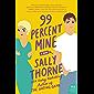 99 Percent Mine: A Novel (English Edition)
