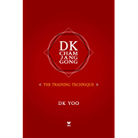 DK Cham Jang Gong: The Training Technique: The Secret of Invisible Power (DK Books Book 1) (English Edition)
