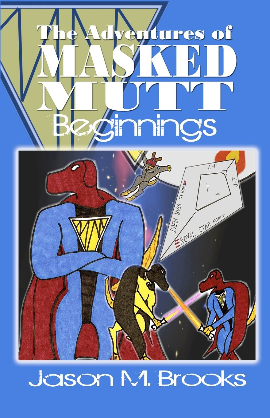 The Adventures Of Masked Mutt: BEGINNINGS pdf