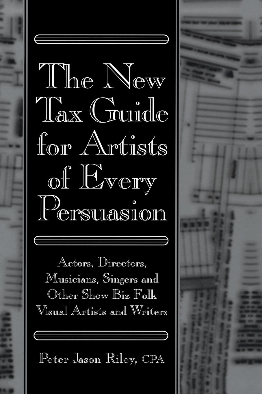 The New Tax Guide for Artists of Every Persuasion: Actors, Directors, Musicians, Singers, and Other Show Biz Folk Visual Artists and Writers: Amazon.es: ...