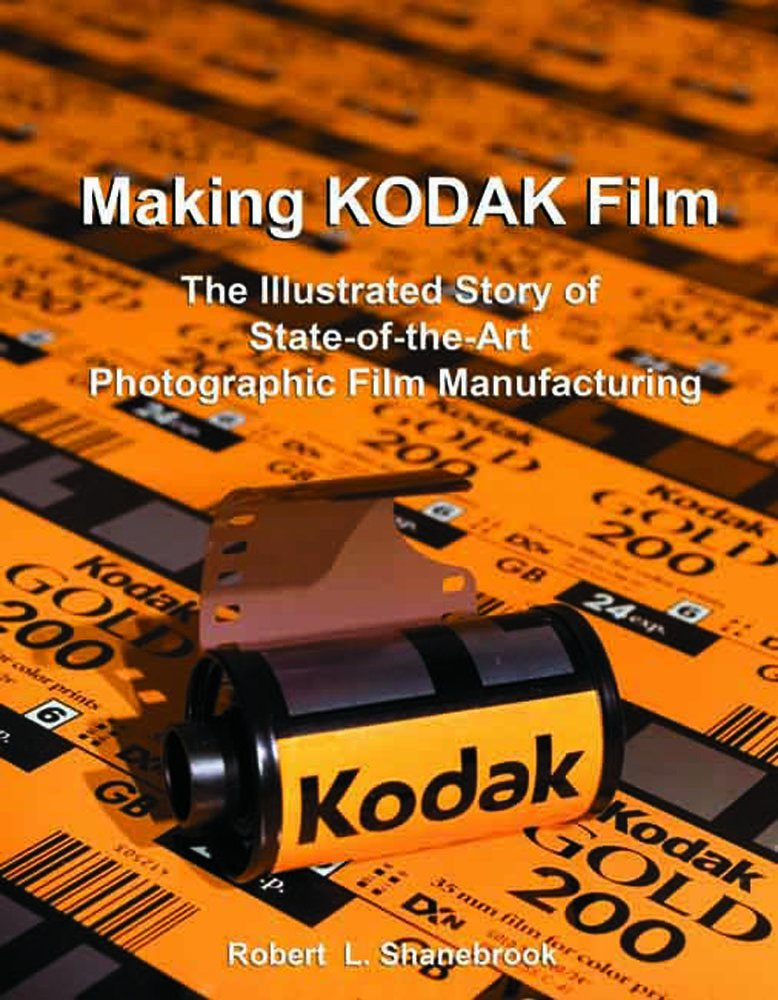 Download Making Kodak Film, The Illustrated Story of State-of-the Art Photographic Film Manufacturing pdf