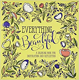 amazoncom everything beautiful a coloring book for reflection and inspiration 9780735289819 waterbrook books - Ap Coloring Book