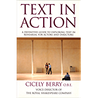 Text In Action: A Definitive Guide To Exploring Text In Rehearsal For Actors And Directors (English Edition)