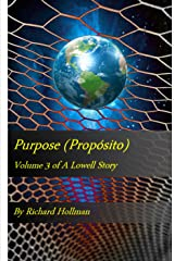 Purpose (Propósito) Volume 3 of A Lowell Story: Volume 3 of A Lowell Story Kindle Edition