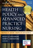 Health Policy and Advanced Practice Nursing: Impact and Implications 2ed