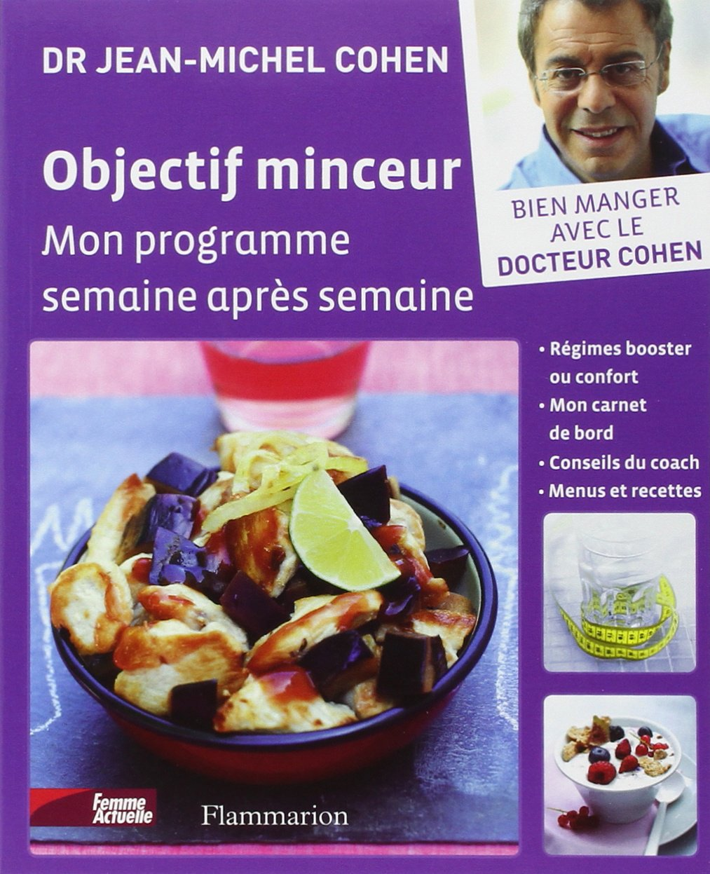 Amazon.fr - Objectif minceur : Mon programme pour maigrir semaine après  semaine - Jean-Michel Cohen, Bernard Radvaner, Anne-Sophie Lhomme - Livres
