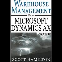 Warehouse Management using Microsoft Dynamics AX 2012 R3 (English Edition)