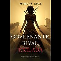 Governante, Rival, Exilada (De Coroas e Glória—Livro 7)