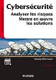 Cybersécurité - 6e éd. - Analyser les risques, mettre en oeuvre les solutions
