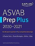 ASVAB Prep Plus 2020-2021: 6 Practice Tests + Proven Strategies + Online + Video (Kaplan Test Prep)